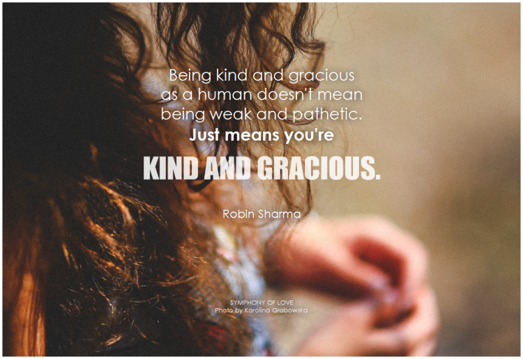 be kind and gracious