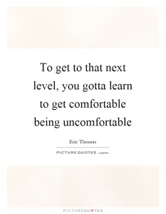 to-get-to-that-next-level-you-gotta-learn-to-get-comfortable-being-uncomfortable-quote-1