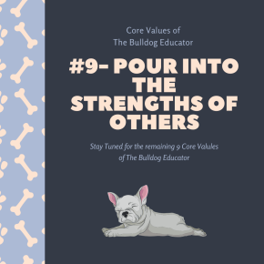 The Bulldog Educator Core Values #9